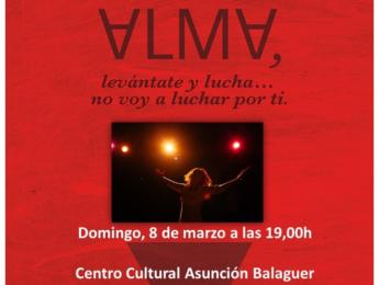 """Imagen de la noticia Teatro """"Alma, levántate y lucha… no voy a luchar por ti"""""""