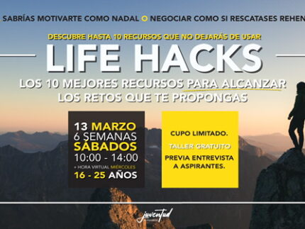 Imagen de la noticia Taller de formación para jóvenes «Life hacks, los 10 mejores recursos para alcanzar los retos que te propongas»